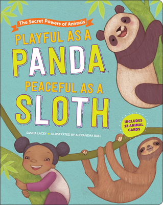 Playful as a Panda, Peaceful as a Sloth: The Secret Powers of Animals Cover Image