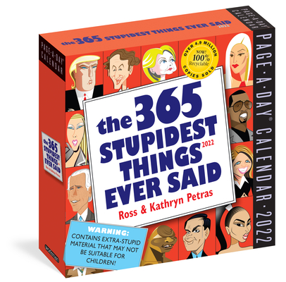 Cover for 365 Stupidest Things Ever Said Page-A-Day Calendar 2022