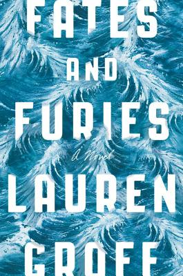 Fates and FuriesLauren Groff