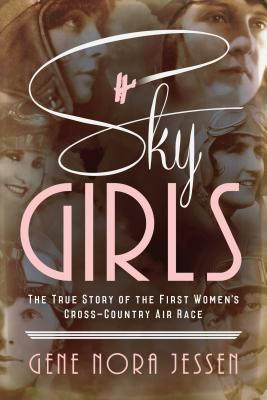 Sky Girls: The True Story of the First Women's Cross-Country Air Race Cover Image