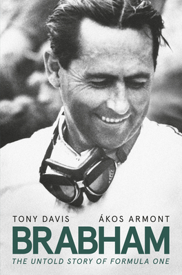 Brabham: The Untold Story of Formula One and Australia's Greatest Ever Racing Driver Cover Image