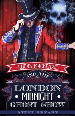 Lucas MacKenzie and the London Midnight Ghost Show Cover