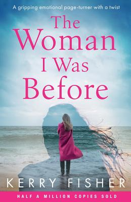 The Woman I Was Before: A gripping emotional page turner with a twist Cover Image