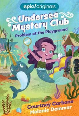 Problem at the Playground (Undersea Mystery Club Book 1) Cover Image