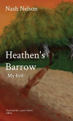 Heathen's Barrow: My Evil Cover Image
