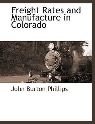 Freight Rates and Manufacture in Colorado Cover Image