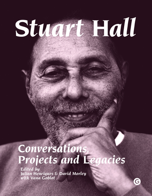 Stuart Hall: Conversations, Projects and Legacies Cover Image