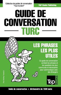 Guide de conversation Français-Turc et dictionnaire concis de 1500 mots (French Collection #307) Cover Image