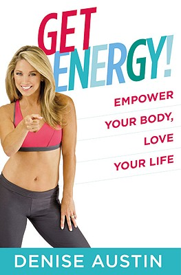Get Energy!: Empower Your Body, Love Your Life Cover Image