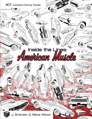 Inside the Lines: American Muscle: Adult Automotive Coloring Therapy Cover Image