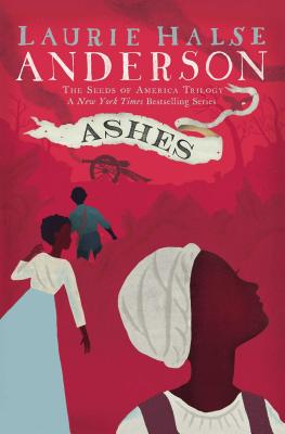 Ashes (The Seeds of America Trilogy) Cover Image