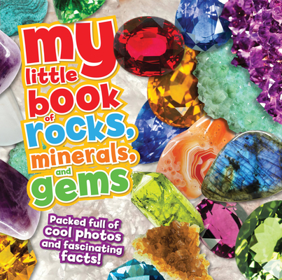 My Little Book of Rocks, Minerals, and Gems by Claudia Martin