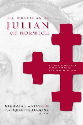 The Writings of Julian of Norwich (Brepols Medieval Women) Cover Image