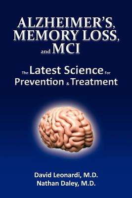 Alzheimer's, Memory Loss, and MCI the Latest Science for Prevention & Treatment Cover