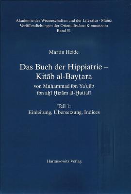 Das Buch Der Hippiatrie - Kitab Al-Baytara: Von Muhammad Ibn Ya'qub Ibn Ahi Hizam Al-Huttali (Veroffentlichungen der Orientalischen Kommission (Vok) der A #51) Cover Image
