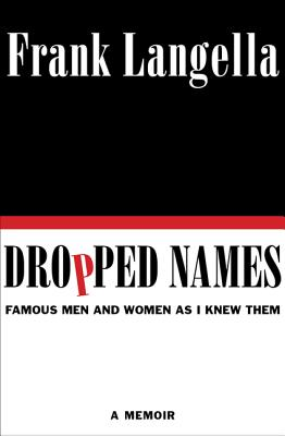 Dropped Names: Famous Men and Women As I Knew Them Cover Image