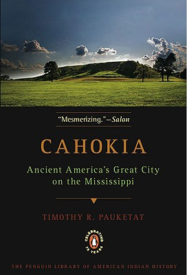 Cahokia: Ancient America's Great City on the Mississippi Cover Image