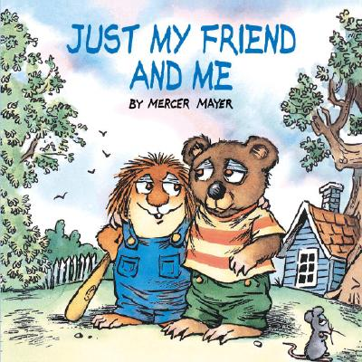 Just My Friend and Me (Little Critter) Cover