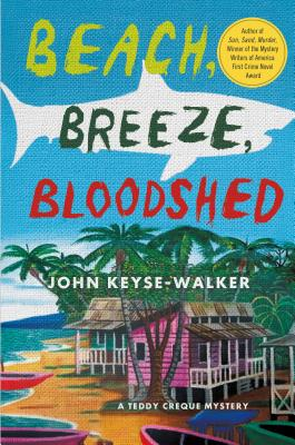 Beach, Breeze, Bloodshed: A Teddy Creque Mystery Cover Image