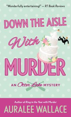 Down the Aisle with Murder: An Otter Lake Mystery Cover Image