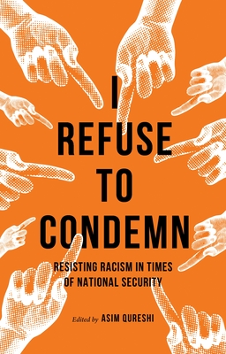 I Refuse to Condemn: Resisting Racism in Times of National Security Cover Image
