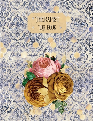 Therapist Log Book: Therapist Notebook Session Notes-Therapist Notebook Counselling-Therapist's Log-Therapist Log Book Journal-Therapist G Cover Image