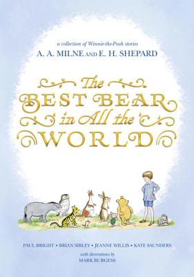 The Best Bear in All the World by A.A. Milne and E.H. Shepard