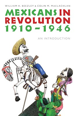 Mexicans in Revolution, 1910-1946: An Introduction (The Mexican Experience) Cover Image