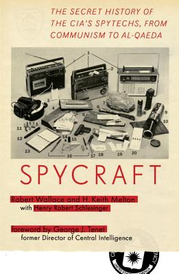 Spycraft: The Secret History of the CIA's Spytechs, from Communism to Al-Qaeda Cover Image