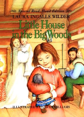 Little House in the Big Woods Read-Aloud Edition Cover Image