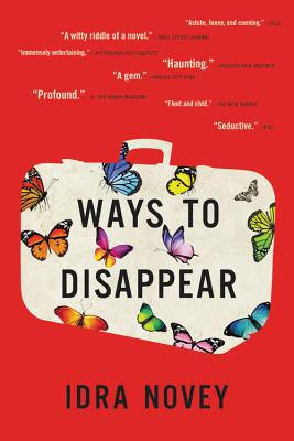 WAYS TO DISAPPEAR, by Idra Novey