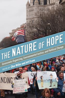 The Nature of Hope: Grassroots Organizing, Environmental Justice, and Political Change Cover Image
