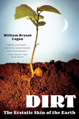 Dirt: The Ecstatic Skin of the Earth Cover Image