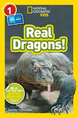 National Geographic Kids Readers: Real Dragons (L1/Co-reader) Cover Image