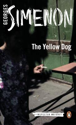 Cover for The Yellow Dog (Inspector Maigret #5)