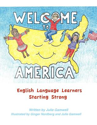 Welcome to America English Language Learners Starting Strong Cover Image