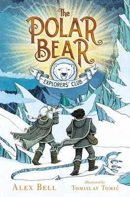 The Polar Bear Explorers' Club (The Polar Bear Explorers' Club #1) Cover Image
