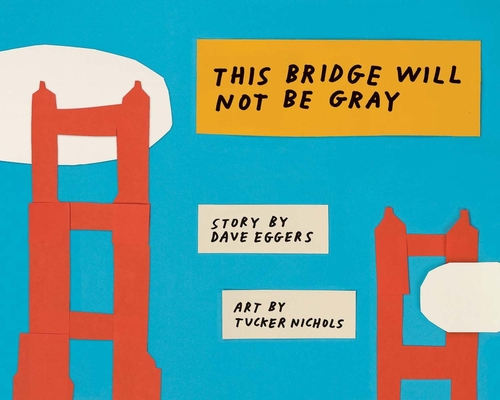 This Bridge Will Not Be Gray Cover Image
