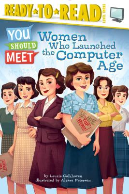 Women Who Launched the Computer Age (You Should Meet) Cover Image