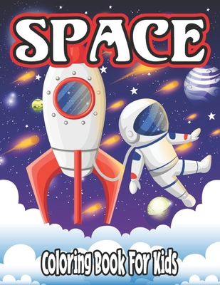 Space Coloring Book for Kids: space coloring and activity book for kids ages 4-8 Cover Image