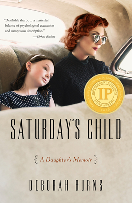 Saturday's Child: A Daughter's Memoir Cover Image