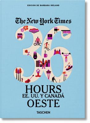 Nyt. 36 Hours. Estados Unidos Y Canadá. Oeste Cover Image