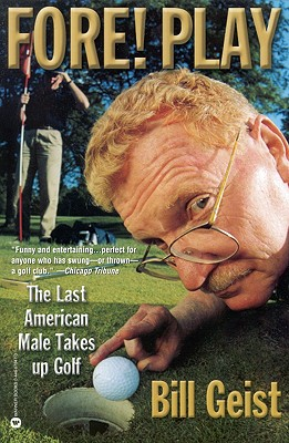 Fore! Play: The Last American Male Takes up Golf Cover Image
