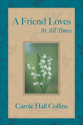 A Friend Loves at All Times Cover Image
