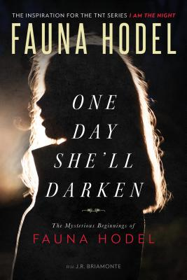 One Day She'll Darken: The Mysterious Beginnings of Fauna Hodel Cover Image