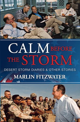 Calm Before the Storm: Desert Storm Diaries & Other Stories Cover Image
