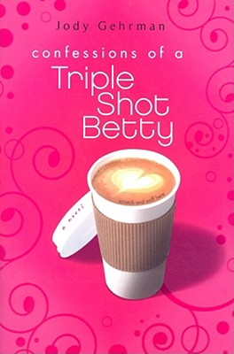 Confessions of a Triple Shot Betty Cover