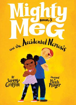 Mighty Meg 3: Mighty Meg and the Accidental Nemesis Cover Image