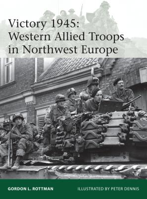 Victory 1945: Western Allied Troops in Northwest Europe (Elite) Cover Image
