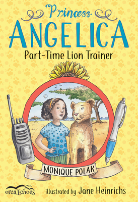 Princess Angelica, Part-Time Lion Trainer (Orca Echoes) Cover Image